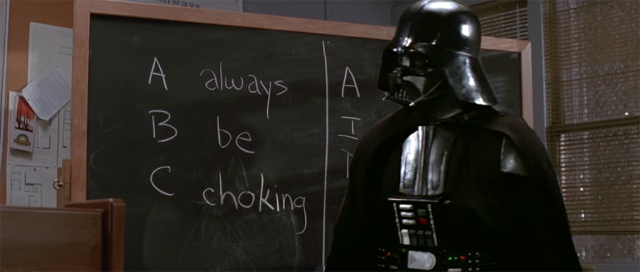 Darth Vader describes the principles of ABC, Always Be Choking on a blackboard